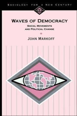 Waves of Democracy: Social Movements and Political Change