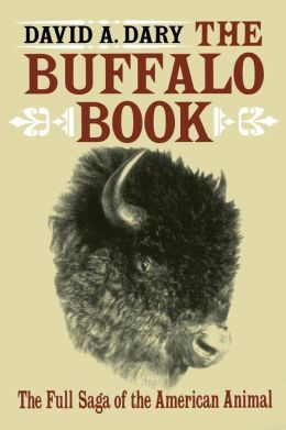 The Buffalo Book: The Full Saga of the American Animal