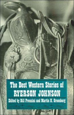 The Best Western Stories of Ryerson Johnson (Western Writers Series)
