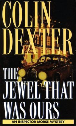 The Jewel That Was Ours (Inspector Morse Series #9)