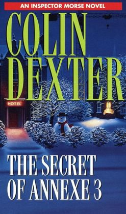 The Secret of Annexe 3 (Inspector Morse Series #7)