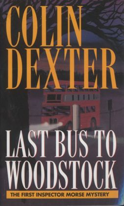 Last Bus to Woodstock (Inspector Morse Series #1)