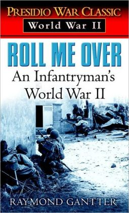 Roll Me Over: An Infantryman's World War II