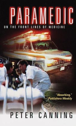 Paramedic : On the Front Lines of Medicine