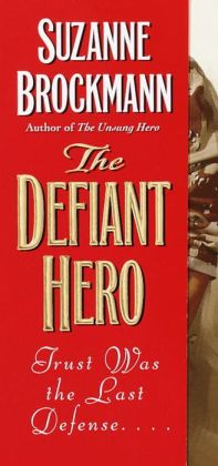The Defiant Hero (Troubleshooters Series #2)