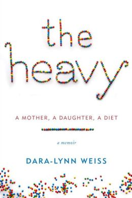 The Heavy: A Mother, a Daughter, a Diet