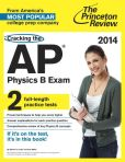 Book Cover Image. Title: Cracking the AP Physics B Exam, 2014 Edition, Author: Princeton Review
