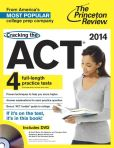 Book Cover Image. Title: Cracking the ACT with 4 Practice Tests & DVD, 2014 Edition, Author: Princeton Review