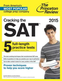 Cracking the SAT with 5 Practice Tests, 2015 Edition