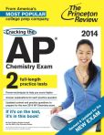 Book Cover Image. Title: Cracking the AP Chemistry Exam, 2014 Edition (Revised), Author: Princeton Review