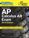 Book Cover Image. Title: Cracking the AP Calculus AB Exam, 2015 Edition, Author: Princeton Review