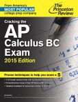 Book Cover Image. Title: Cracking the AP Calculus BC Exam, 2015 Edition, Author: Princeton Review