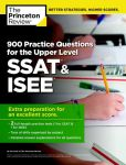 Book Cover Image. Title: 900 Practice Questions for the Upper Level SSAT & ISEE, Author: Princeton Review