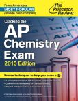 Book Cover Image. Title: Cracking the AP Chemistry Exam, 2015 Edition, Author: Princeton Review