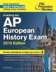 Book Cover Image. Title: Cracking the AP European History Exam, 2015 Edition, Author: Princeton Review