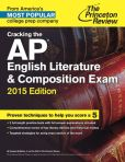 Book Cover Image. Title: Cracking the AP English Literature & Composition Exam, 2015 Edition, Author: Princeton Review