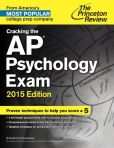 Book Cover Image. Title: Cracking the AP Psychology Exam, 2015 Edition, Author: Princeton Review