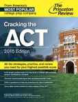 Book Cover Image. Title: Cracking the ACT with 6 Practice Tests, 2015 Edition, Author: Princeton Review