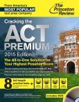 Book Cover Image. Title: Cracking the ACT Premium Edition with 8 Practice Tests and DVD, 2015, Author: Princeton Review