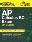 Book Cover Image. Title: Cracking the AP Calculus BC Exam, 2016 Edition, Author: Princeton Review