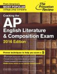 Book Cover Image. Title: Cracking the AP English Literature & Composition Exam, 2016 Edition, Author: Princeton Review