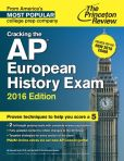 Book Cover Image. Title: Cracking the AP European History Exam, 2016 Edition:  Created for the New 2016 Exam, Author: Princeton Review