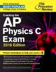 Book Cover Image. Title: Cracking the AP Physics C Exam, 2016 Edition, Author: Princeton Review