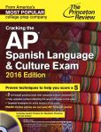 Book Cover Image. Title: Cracking the AP Spanish Language & Culture Exam with Audio CD, 2016 Edition, Author: Princeton Review