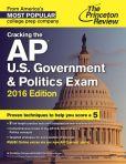 Book Cover Image. Title: Cracking the AP U.S. Government & Politics Exam, 2016 Edition, Author: Princeton Review