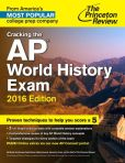 Book Cover Image. Title: Cracking the AP World History Exam, 2016 Edition, Author: Princeton Review