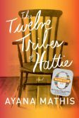 Book Cover Image. Title: The Twelve Tribes of Hattie (Oprah's Book Club 2.0), Author: Ayana Mathis