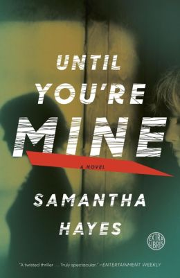 Until You're Mine: A Novel