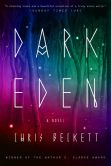 Book Cover Image. Title: Dark Eden:  A Novel, Author: Chris Beckett