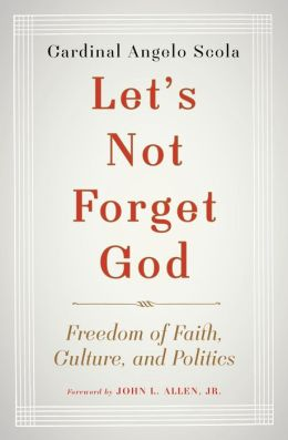 Let's Not Forget God: Freedom of Faith, Culture, and Politics