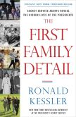 Book Cover Image. Title: The First Family Detail:  Secret Service Agents Reveal the Hidden Lives of the Presidents, Author: Ronald Kessler