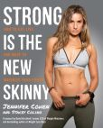 Book Cover Image. Title: Strong Is the New Skinny:  How to Eat, Live, and Move to Maximize Your Power, Author: Jennifer Cohen