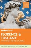 Book Cover Image. Title: Fodor's Florence & Tuscany:  with Assisi & the Best of Umbria, Author: Fodor's Travel Publications