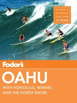 Fodor's Oahu: with Honolulu, Waikiki & the North Shore