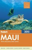 Book Cover Image. Title: Fodor's Maui 2015:  with Molokai & Lanai, Author: Fodor's Travel Publications