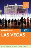 Book Cover Image. Title: Fodor's Las Vegas 2015, Author: Fodor's Travel Publications