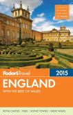 Book Cover Image. Title: Fodor's England 2015:  with the Best of Wales, Author: Fodor's Travel Publications