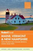 Book Cover Image. Title: Fodor's Maine, Vermont & New Hampshire:  with the Best Fall Foliage Drives & Scenic Road Trips, Author: Fodor's Travel Publications