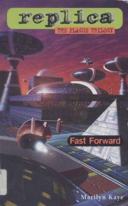 Fast Forward (Replica: The Plague Trilogy III)