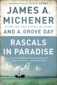Book Cover Image. Title: Rascals in Paradise:  Turbulent Adventures and Bold Courage on the South Seas, Author: James A. Michener