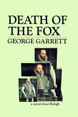 Death of the Fox: a novel about Ralegh