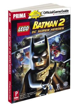 LEGO Batman 2: DC Super Heroes for Nintendo Wii U: Prima Official Game Guide