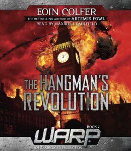 The Hangman's Revolution (W.A.R.P. Series #2)