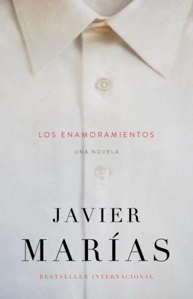 Google book pdf downloader Los enamoramientos (English literature) by Javier Marias 9780804169417