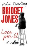 Book Cover Image. Title: Bridget Jones:  loca por el, Author: Helen Fielding