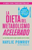 Book Cover Image. Title: La dieta del metabolismo acelerado:  Come mas, pierde mas, Author: Haylie Pomroy